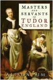 Masters and Servants in Tudor England (eBook, ePUB)