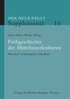 Der Neue Pauly. Supplemente 10. Frühgeschichte ...