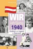 Kindheit und Jugend in Österreich: Wir vom Jahrgang 1940