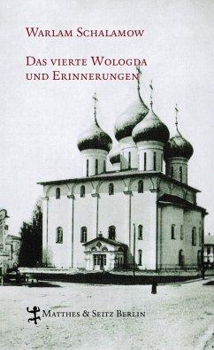 Das vierte Wologda und Erinnerungen - Schalamow, Warlam