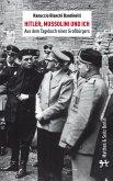 Hitler, Mussolini und Ich