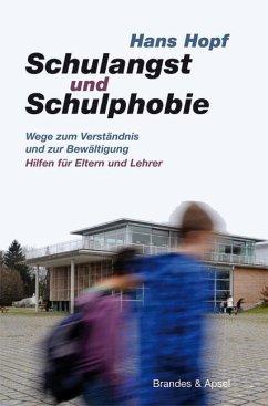 Schulangst und Schulphobie - Hopf, Hans