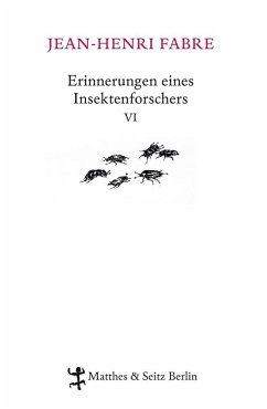 Erinnerungen eines Insektenforschers 06 - Fabre, Jean-Henri