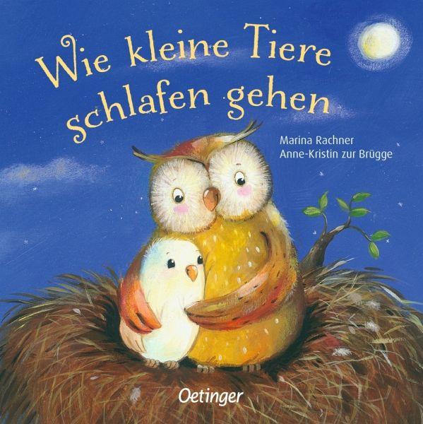 Wie kleine Tiere schlafen gehen von Marina Rachner; Anne