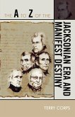 The A to Z of the Jacksonian Era and Manifest Destiny (eBook, ePUB)