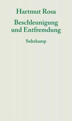 Beschleunigung und Entfremdung (eBook, ePUB) - Rosa, Hartmut