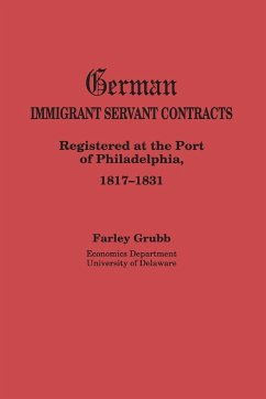 German Immigrant Servant Contracts. Registered at the Port of Philadelphia, 1817-1831