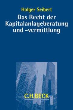 Das Recht der Kapitalanlageberatung und -vermit...
