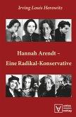 Hannah Arendt - Eine Radikal-Konservative