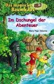Im Dschungel der Abenteuer / Das magische Baumhaus Sammelband Bd.6