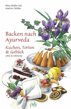 Backen nach Ayurveda - Kuchen, Torten & Gebäck - Müller-Jani, Petra; Skibbe, Joachim