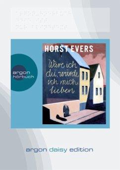 Wäre ich du, würde ich mich lieben, 1 MP3-CD (DAISY Edition) - Evers, Horst