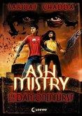 Ash Mistry und der Dämonenfürst / Ash Mistry Bd.1