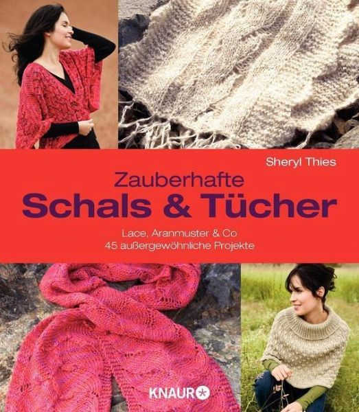 Zauberhafte Schals und Tücher - Thies, Sheryl