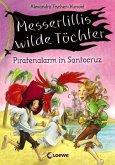 Piratenalarm in Santocruz / Messerlillis wilde Töchter Bd.2