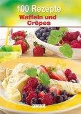 100 Rezepte Crepes- und Pfannkuchen