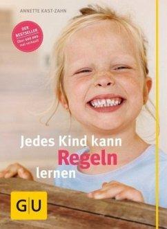 Jedes Kind kann Regeln lernen - Kast-Zahn, Annette