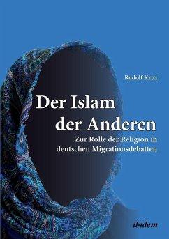 Der Islam der Anderen - Krux, Rudolf