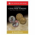 A Guide Book of Civil War Tokens: Patriotic Tokens and Store Cards, 1861-1865 and Related Issues