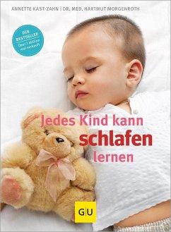 Jedes Kind kann schlafen lernen - Kast-Zahn, Annette; Morgenroth, Hartmut