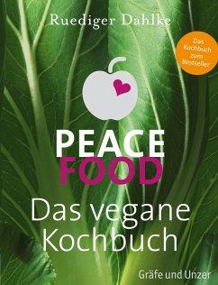 Peace Food - Das vegane Kochbuch - Dahlke, Ruediger