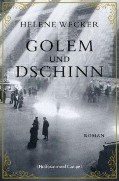 Golem und Dschinn - Wecker, Helene