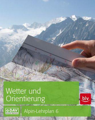 Wetter und Orientierung: Alpin-Lehrplan 6