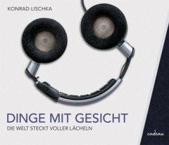 Dinge mit Gesicht - Lischka, Konrad