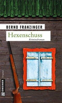Hexenschuss - Franzinger, Bernd