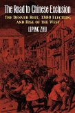 The Road to Chinese Exclusion: The Denver Riot, 1880 Election, and Rise of the West