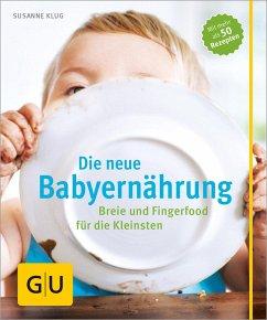 Die neue Babyernährung - Klug, Susanne