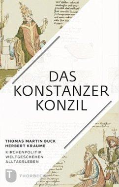 Das Konstanzer Konzil - Buck, Thomas M.; Kraume, Herbert