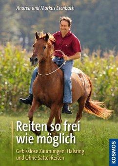 Reiten so frei wie möglich (eBook, ePUB) - Eschbach, Andrea; Eschbach, Markus