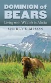 Dominion of Bears: Living with Wildlife in Alaska