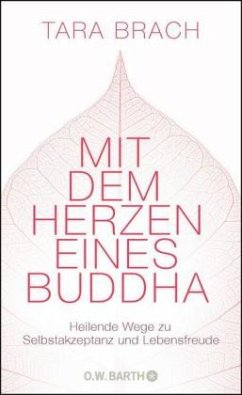 Mit dem Herzen eines Buddha - Brach, Tara