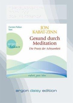 Gesund durch Meditation, Die Übung der Achtsamkeit, 1 MP3-CD (DAISY Edition) - Kabat-Zinn, Jon