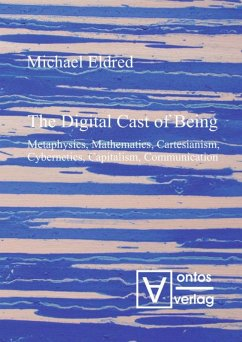 The Digital Cast of Being - Eldred, Michael