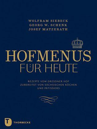 Hofmenüs für heute von Wolfram Siebeck; Georg W. Schenk; Josef Matzerath - Buch - buecher.de