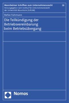 Die Teilkündigung der Betriebsvereinbarung beim Betriebsübergang - Fuhrmann, Stefan