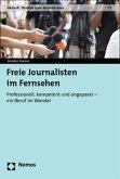 Freie Journalisten im Fernsehen