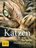 Katzen. Das große Praxishandbuch