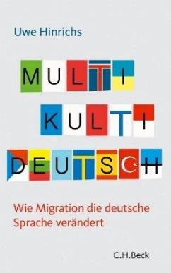 Multi Kulti Deutsch - Hinrichs, Uwe