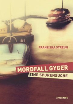 Mordfall Gyger - Streun, Franziska