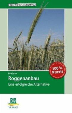 Roggenanbau - Miedaner, Thomas