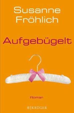 Aufgebügelt - Fröhlich, Susanne