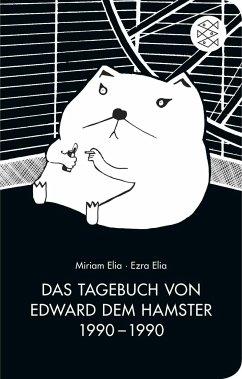 Das Tagebuch von Edward dem Hamster 1990 - 1990 - Elia, Miriam; Elia, Ezra