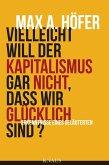 Vielleicht will der Kapitalismus gar nicht, dass wir glücklich sind? (eBook, ePUB)