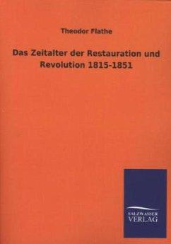 Das Zeitalter der Restauration und Revolution 1815-1851 - Flathe, Theodor
