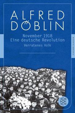 November 1918. . Zweiter Teil, Erster Band: Verratenes Volk - Döblin, Alfred