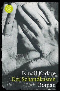 Der Schandkasten - Kadare, Ismail
